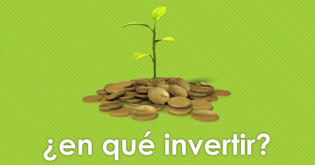 en qué invertir